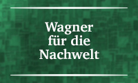 RAUM VII – Wagner für die Nachwelt