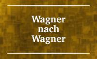 RAUM VIII – Wagner nach Wagner