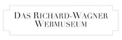 DAS RICHARD-WAGNER-WEBMUSEUM