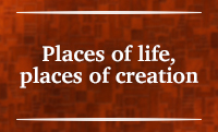 Section VI – Places of life, places of creation