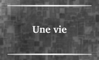 Section I – Une vie