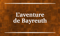 Section IV – L'aventure de Bayreuth
