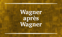 Section VIII – Wagner après Wagner