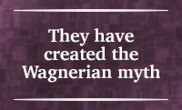 Section V – They have created the Wagnerian myth