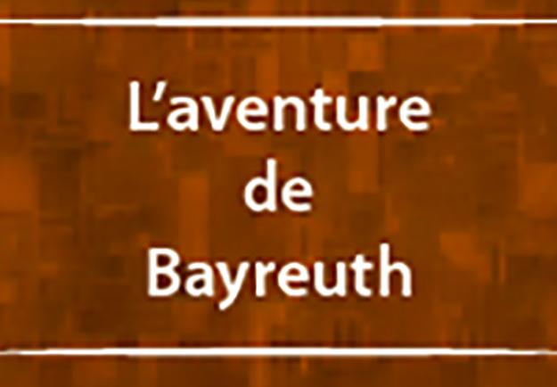 Annexe : BIBLIOGRAPHIE : L'aventure de Bayreuth